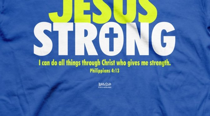 WE ARE STRONG, IN YOU JESUS.